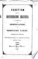 Cuestion entre la Confederacion Argentina y la provincia de Buenos Aires. Negociacion Yancey