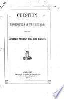 Cuestion promovida a Venezuela por los agentes de Francia y de la Gran Bretaña
