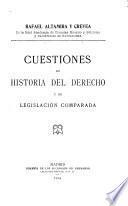Cuestiones de historia del derecho y de legislacíon comparada