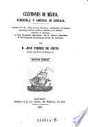 Cuestiones de Mejico, Venezuela y America en general ; ... conferencias ... articulos de polemica y otros documentos importantes ...