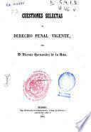 Cuestiones selectas de derecho penal vigente
