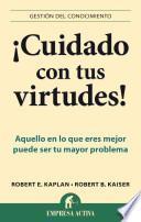 Cuidado Con Tus Virtudes!