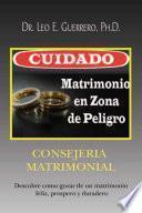 CUIDADO: Matrimonio En Zona De Peligro