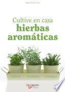 Cultive en casa hierbas aromáticas