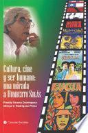Cultura, cine y ser humano: una mirada a Humberto Solás
