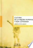 Cultura de la mejora humana y vida cotidiana