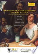 Cultura política y subalternidad en América Latina