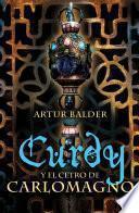 Curdy y el cetro de Carlomagno (Curdy 3)