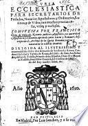 Curia eclesiastica, para secretarios de prelados, notarios apostolicos, y ordinarios ...