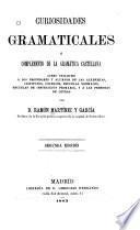 Curiosidades grammaticales; ó, Complemento de la gramática castellana ...