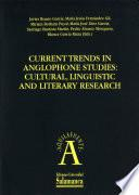 Current trends in anglophone studies: cultural,linguistic and literary research: