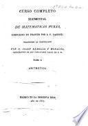 Curso completo elemental de matematicas puras ... Traducido al Castellano por D. J. Rebollo y Morales. tomo 1