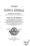 Curso de clínica general ó canon perpetuo de la práctica médica para uso de estudiantes y aun de médicos jóvenes