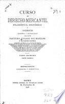 Curso de derecho mercantil, filosófico, histórico y vigente (español y extranjero)
