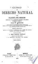 Curso de derecho natural, ó de filosofía del derecho completado en las principales materias