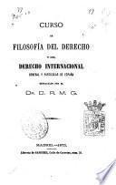 Curso de filosofía del derecho y del derecho internacional general y particular de Espana