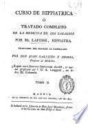 Curso de hippiatrica ó Tratado completo de la medicina de los caballos