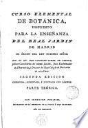 Curso elemental de botánica dispuesto para la enseñanza del Real Jardin de Madrid