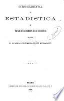 Curso elemental de estadística, ó, Tratado de la formación de las estadísticas