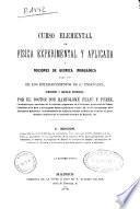 Curso elemental de física experimental y aplicada y nociones de química inorgánica para uso de los establecimientos de 2a enseñanza, seminarios y escuelas especiales