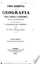 Curso elemental de Geografia física, política y astronómica, arreglado á los últimos programas para servir de testo en los institutos de 2a enseñanza ... Segunda edicion