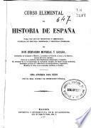Curso elemental de historia de España para uso de los institutos u los seminarios, colegios de Segunda Enseñanza y Escuelas Normales