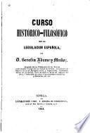 Curso histórico-filosófico de la legislación española ...