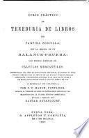 Curso practico de teneduriade libros por partida sencilla ... traducido de la cuarta edicion Americana ... Revisado y corregido por G. Betancourt