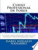 CURSO PROFESIONAL DE FOREX. TODO SOBRE FOREX : Teoría y práctica