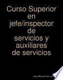 Curso Superior en jefe/inspector de servicios y auxiliares de servicios