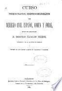 Curso teórico-práctico, sinoptico-bibliográfico de Derecho Civil español, común y foral