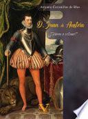 D. Juan de Austria. ¿Héroe o villano?