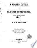 D. Pedro I de Castilla, ó, El grito de venganza