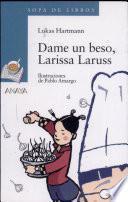 Dame un beso, Larissa Laruss