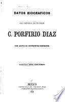 Datos biograficos del General de Division C. Porfirio Diaz