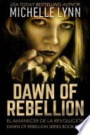 Dawn of Rebellion - El amanecer de la revolución
