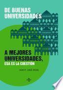 De buenas universidades a mejores universidades, esa es la cuestión