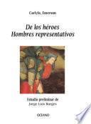De De los héroes. Hombres representativos