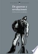 De guerras y revoluciones
