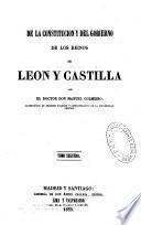 De la Constituciòn y del gobierno de los reinos de Leòn y Castilla