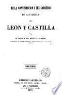 De la constitución y del gobierno de los reinos de León y Castilla