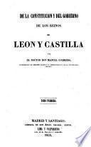De la constitución y del govierno de los reinos de Leon y Castilla