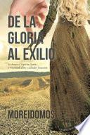 De La Gloria Al Exilio