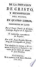 De la imitación de Cristo y menosprecio del murdo en quatro libros