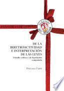 De la irretroactividad e interpretación de las leyes