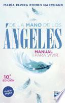 De la mano de los ángeles - Manual para vivir