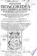 De la materia medicinal y de los venenos mortiferos. Traducido del griego al castellano por A. de Laguna