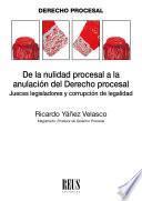 De la nulidad procesal a la anulación del Derecho procesal