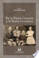 De la Patria Guaraní a la Patria Germana