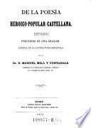 De la poesia heroico popular Castellana. E-studio precedido de una oracion acerca de la literatura Espanola